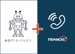 TENIOS und Botfriends